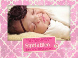 Mercy House Birth Announcement Sophia Ellen