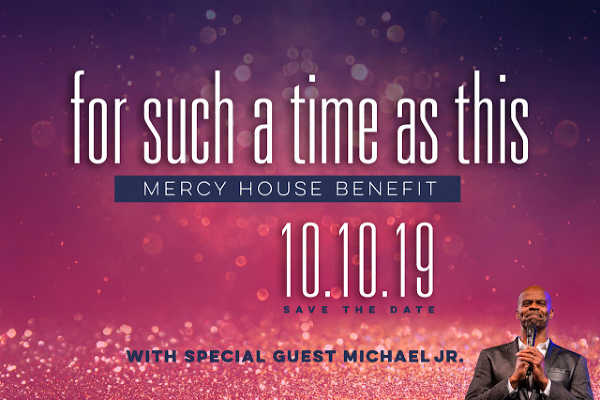 "Mercy House Benefit 2019 ""For Such a Time as This"" with special guest Michael Jr."