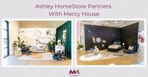 Ashley HomeStore partners with Mercy House to support caring for women and babies